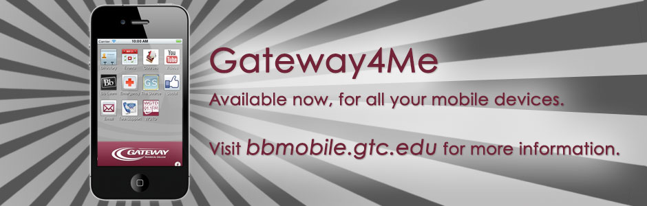 Gateway4Me - Get the app on your mobile device at bbmobile.gtc.edu.