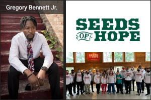 Gregory Bennett Jr and Seeds of Hope