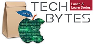 Tech Bytes Lunch and Learn Series