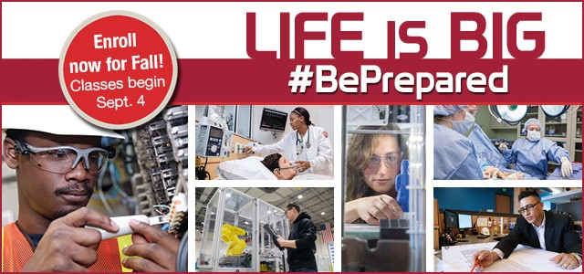 Life is Big - Be Prepared. Enroll online now for Fall.